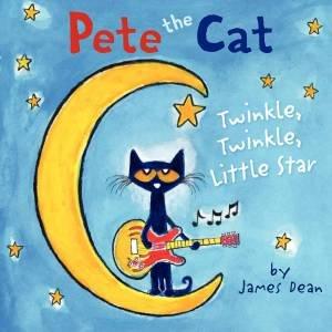 Pete the Cat: Twinkle, Twinkle, Little Star by James Dean