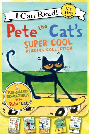 I Can Read: First Reading: Pete The Cat's Super Cool Reading Collection by James Dean
