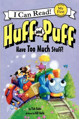 I Can Read: My First Reading: Huff and Puff Have Too Much Stuff! by Tish Rabe