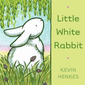Little White Rabbit Board Book by Kevin Henkes