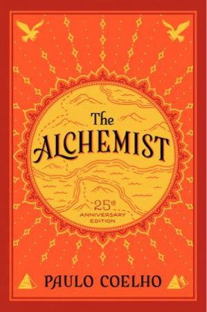 The Alchemist: A Fable About Following Your Dream (25th Anniversary Edition)