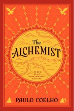 The Alchemist A Fable About Following Your Dream 25th Anniversary Edition