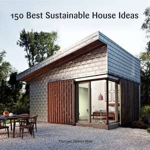150 Best Sustainable House Ideas by Francesc Zamora