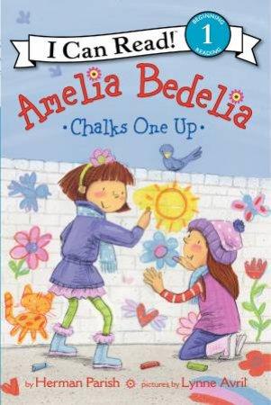 Amelia Bedelia Chalks One Up! by Herman Parish