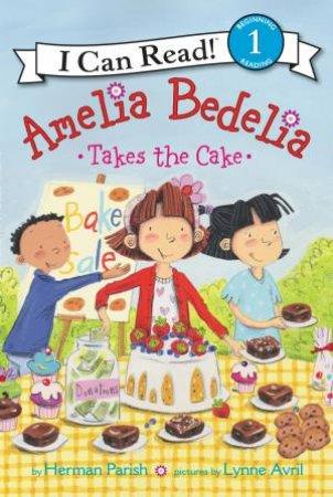 Amelia Bedelia Takes The Cake by Herman Parish & Lynne Avril