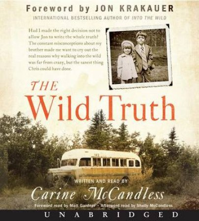 The Wild Truth Unabridged CD: The Untold Story of Sibling Survival by Carine McCandless