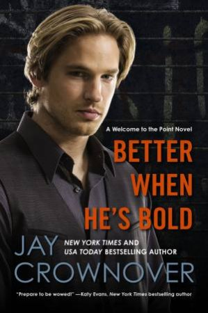 Welcome to the Point: Better When He's Bold by Jay Crownover