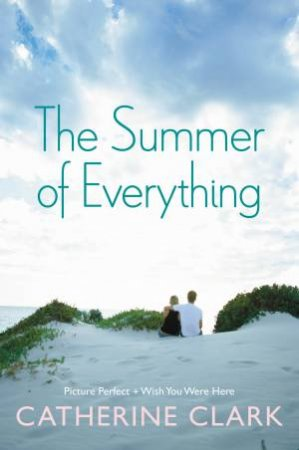 The Summer Of Everything by Catherine Clark
