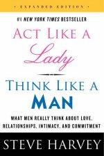 Act Like a Lady Think Like a Man Expanded Ed