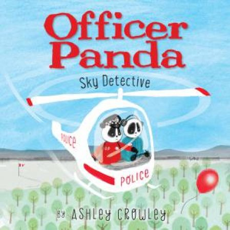 Officer Panda: Sky Detective by Ashley Crowley