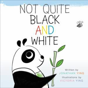 Not Quite Black And White by Jonathan Ying & Victoria Ying