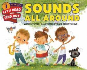 Sounds All Around by Wendy Pfeffer & Anna Chernyshova