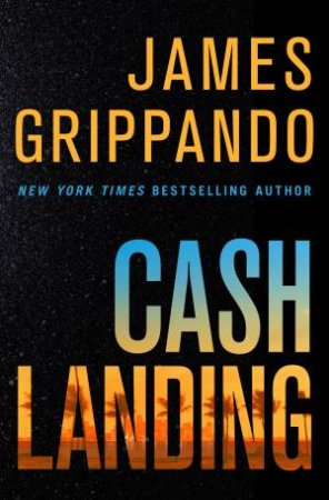 Cash Landing LP: A Novel by James Grippando