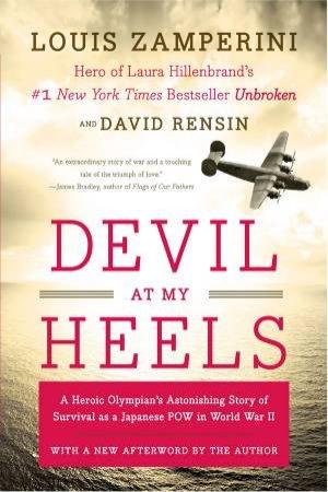 Devil At My Heels by Louis Zamperini