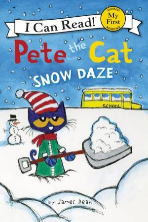Pete The Cat: Snow Daze by James Dean