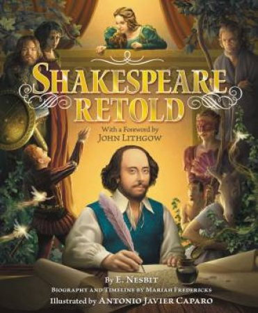 Shakespeare Retold by E Nesbit & Antonio Javier Caparo
