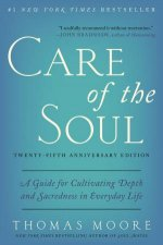 Care Of The Soul - 25th Anniversary Ed. by Thomas Moore