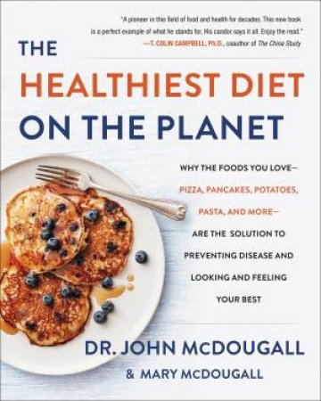 The Healthiest Diet On The Planet by John McDougall