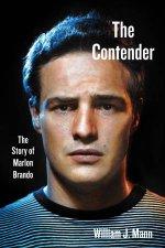 The Contender The Story Of Marlon Brando