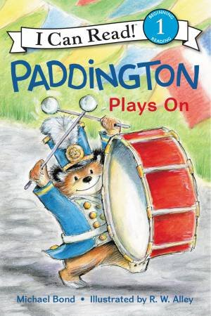 Paddington Plays On by Michael Bond & R W Alley