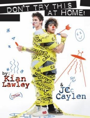 Kian and JC: Don't Try This at Home! by Kian Lawley & JC Caylen