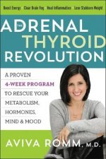 The Adrenal Thyroid Revolution A Proven 4Week Program To Rescue Your Metabolism Hormones Mind  Mood