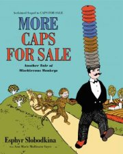 More Caps For Sale Another Tale Of Mischievous Monkeys