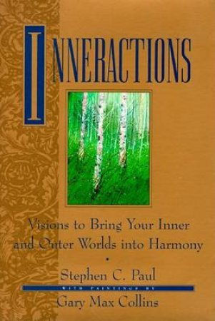 Inneractions by Stephen C Paul