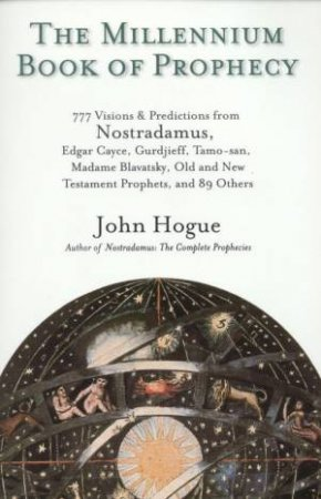 The Millennium Book Of Prophecy by John Hogue
