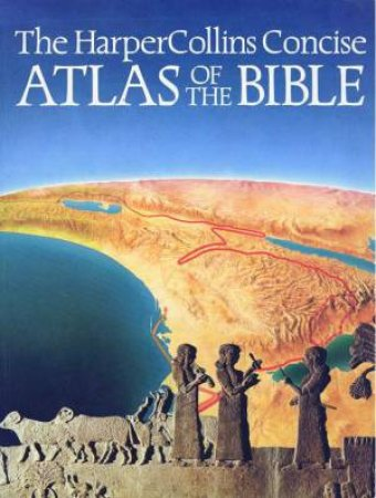 HarperCollins Concise Atlas Of The Bible by James B Pritchard