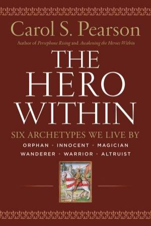 The Hero Within - Revised and Expanded Ed.  by Carol Lynn Pearson