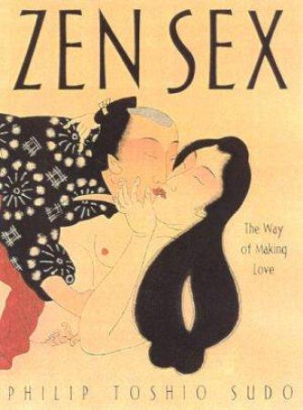 Zen Sex by Philip Toshio Sudo