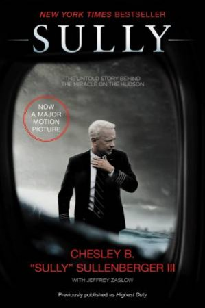 Sully: My Search For What Really Matters by Chesley B. Sullenberger & Jeffrey Zaslow