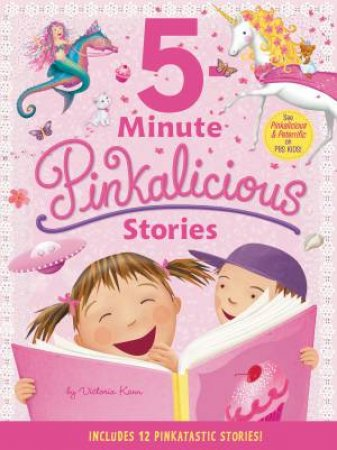 Pinkalicious: 5-Minute Pinkalicious Stories: Includes 12 Pinkatastic Stories! by Victoria Kann