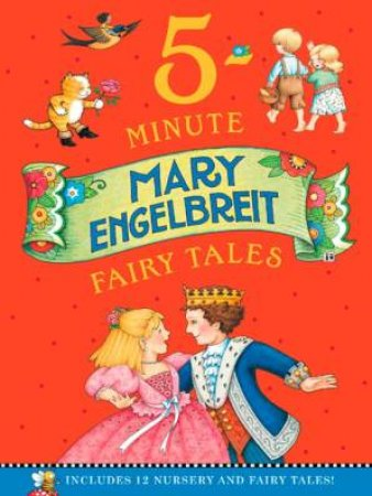 Mary Engelbreit's 5-Minute Fairy Tales: Includes 12 Nursery And Fairy Tales!