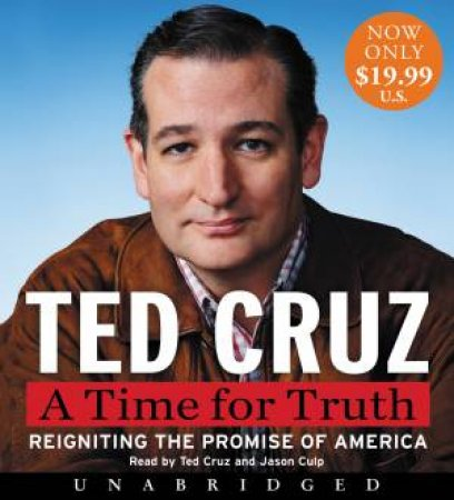 A Time For Truth Low Price CD: Reigniting The Promise Of America by Ted Cruz