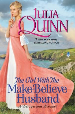 The Girl With the Make-Believe Husband: A Bridgertons Prequel by Julia Quinn