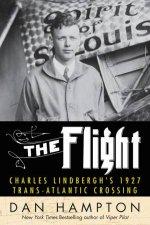 The Flight: Charles Lindbergh's 1927 Trans-Atlantic Crossing by Dan Hampton