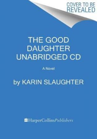 The Good Daughter Unabridged CD