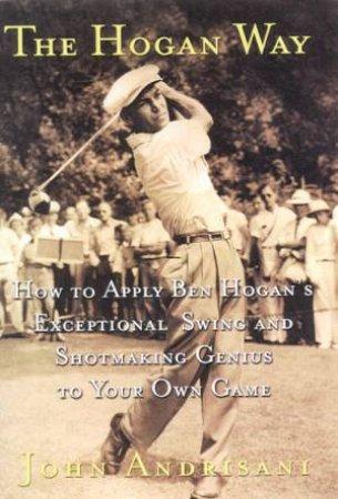 The Hogan Way by John Andrisani