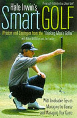 Hale Irwin's Smart Golf by Hale Irwin