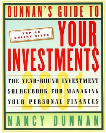 Dunnan's Guide To Your Investments 2001 by Nancy Dunnan