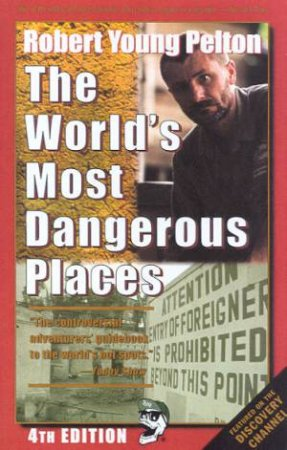 The World's Most Dangerous Places by Robert Young Pelton