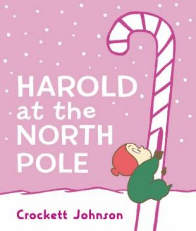 Harold at the North Pole Board Book