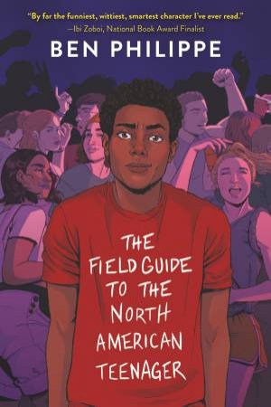 The Field Guide To The North American Teenager by Ben Philippe