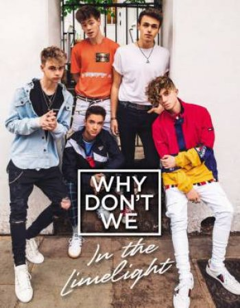 In the Limelight by Why Don't We