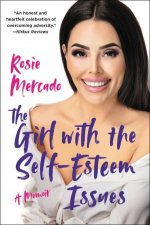 The Girl With The SelfEsteem Issues A Memoir