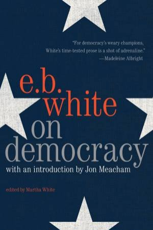 On Democracy by E. B. White