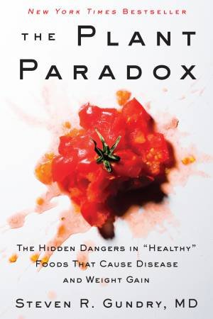 The Plant Paradox: The Hidden Dangers in \