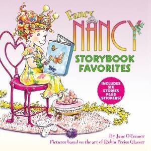 Fancy Nancy Storybook Favorites by Jane O'Connor & Robin Preiss Glasser